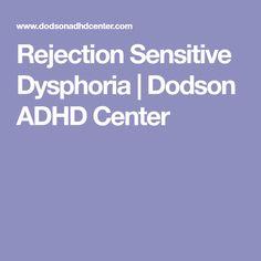 Rejection Sensitive Dysphoria | Dodson ADHD Center
