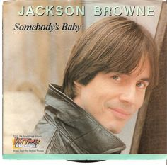 """Somebody's Baby"" - Jackson Browne"