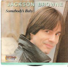 """Somebody's Baby"" - Jackson Browne"