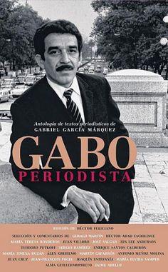 """Libro """"Gabo periodista"""" , un volumen de 512 páginas que puede /debe ser la nueva biblia de todos los que amamos este oficio."""