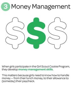 Girl Scouts develop Money Management Skills when participating in the Girl Scout Cookie Program.