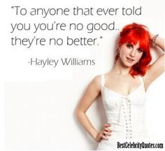 They're No Better - Hayley Williams from Paramore #Quote