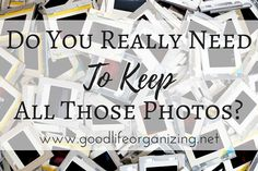 Do you really need to keep all those photos? | Good Life Organizing