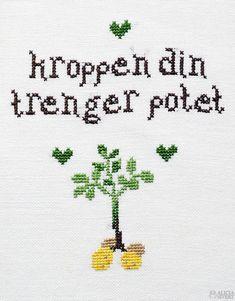 www.aliciasivert.se http://aliciasivert.blogspot.com http://aliciasivert.se aliciasivert alicia sivert alicia sivertsson broderi brodera broderad bonad gratis mönster korsstygn korsstygnsmönster fritt free cross stich embroidery pattern skapa skapande kreativitet diy do it yourself gör det själv skam norska norge nork citat noora vilde potatis kroppen din trenger potet quote potato