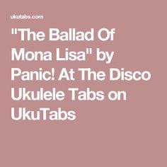 """""""The Ballad Of Mona Lisa"""" by Panic! At The Disco Ukulele Tabs on UkuTabs"""