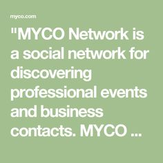 """MYCO Network is a social network for discovering professional events and business contacts. MYCO Band enables exchanging contacts through a handshake at events."