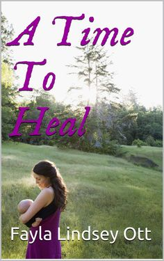 A Time to Heal, by Fayla Ott ($2.99)