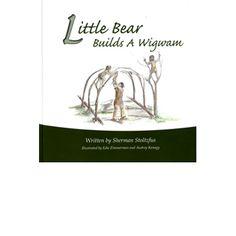 Little Bear Builds a Wigwam