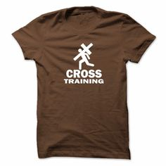 CROSS TRAINING T-SHIRT. The bold white image is simple yet sends a message that you are striving to always become better with every step along the way. Makes a great workout tee. Shine for the Lord as a witness and testimony. Let Your Fitness be your witness. www.sunfrogshirts.com/Faith/Cross-Training-Chocolate-Brown-Tee.html?3298 $19