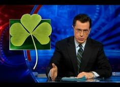 """The shamrock is a religious symbol. St. Patrick said the leaves represented the trinity: the Father, the Son and the Holy Spirit. That's why four leaf clovers are so lucky, you get a bonus Jesus."" -Stephen Colbert"