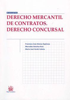 Derecho mercantil de contratos : Derecho concursal / Francisco José Alonso Moreno, Mercedes Sanchez Ruiz, María José Verdú Cañete. -  Valencia : Tirant lo Blanch, 2014
