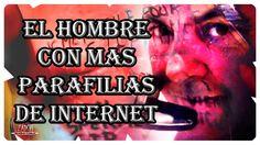 El Hombre Con Mas Parafilias de Internet