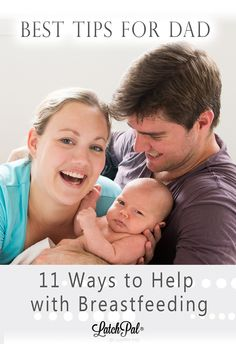 How To Become Better Dad; 11 tips to fast-track your breastfeeding skills. Support the infant's mother and bond with your baby, Here's what to do... #Breastfeeding #Dads #BreastfeedingTips #LatchPal