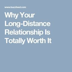 Why Your Long-Distance Relationship Is Totally Worth It