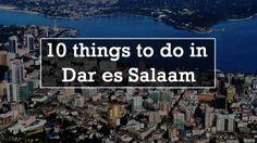 10 wonderful things to do in Dar Es Salaam