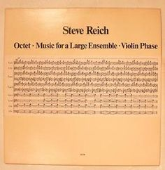 Steve Reich – Octet • Music For A Large Ensemble • Violin Phase