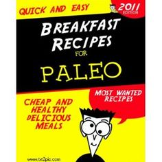 Quick and Easy Paleo Breakfast Recipes (Kindle Edition)