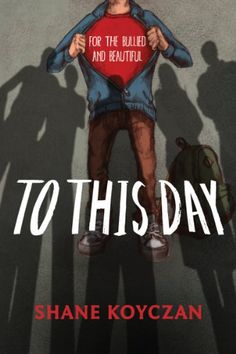 """Books Direc: """"To This Day: For the Bullied and Beautiful"""" by Shane Koyczan - REVIEW and GIVEAWAY"""