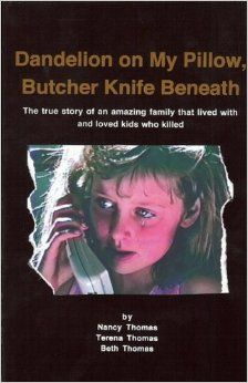 Dandelion on My Pillow, Butcher Knife Beneath: Beth Thomas This shocking and thought provoking account is the true story of emotionally lost children and how some found their way back. Like a diamond in the rough, all of the kids who killed were tough and protected on the outside while hiding a glimmer of promise inside. For many of these children, the Thomas's were their last hope. #Court Appointed Special Advocate #Volunteer #Fostercare #Childabuse