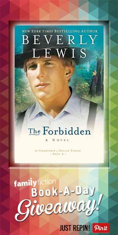 """Want to win a FREE copy of Beverly Lewis' book The Forbidden? Just REPIN this image and for more chances, Share on Pinterest & comment """"#FreeDailyBook"""" on Instagram. FINAL WEEK!"""