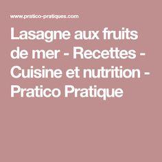 Lasagne aux fruits de mer - Recettes - Cuisine et nutrition - Pratico Pratique