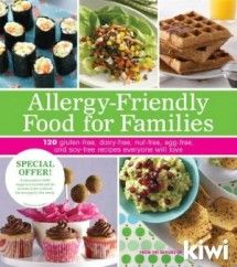 KIWI Magazine's new cookbook, Allergy-Friendly Food for Families, is just out with 120 gluten-free, dairy-free, nut-free, egg-free and soy-free recipes everyone will love...