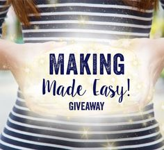 Win any class in October's Making Made Easy Giveaway! The earlier you enter, the better your chance to make it a marvelous month.