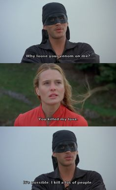 """You killed my love."" (The Princess Bride)"