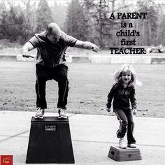 A parent is a child's first teacher.