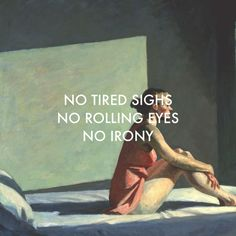 Morning Sun by Edward Hopper // From Eden by Hozier Bog Man, Words Quotes, Sayings, Edward Hopper, Eye Roll, Morning Sun, Lorde, Looks Cool, Beautiful Words