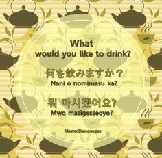 What would you like to drink?Korean• Hangul: 뭐 마시겠어요? • Romanization: Mwo masigesseoyo? • Today's Vocab Lesson: Drinks in Korean Japanese• Kana: 何を飲みますか? • Romaji: Nani o nomimasu ka? • Today's Vocab...