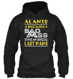 ALANIS - Badass Name Shirts #Alanis
