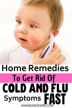 Simple remedies to get rid of cold and flu symptoms fast for babies and kids. care tips newborns parenting Sick Baby, Sick Kids, Parenting Toddlers, Parenting Hacks, Get Rid Of Cold, Happy Mom, Happy Kids, Flu Symptoms, Thing 1