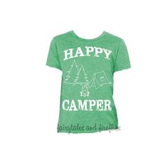 Happy Camper Tee, Summer Camp Shirt, Camping Shirt, Camping Birthday Tee, Wilderness, Outdoors, Tent, Camper ***TURNAROUND TIME IS 3 WEEKS***