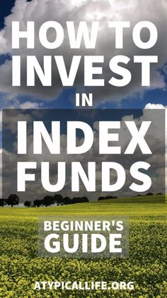 The ultimate beginner's how to guide to investing in index funds. Everything you need to know to get started.