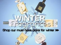 Winterize your scent! My top picks for winter-suitable fragrances