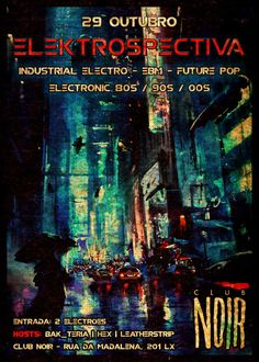 ELEKTROSPECTIVA - Noite dedicada aos clássicos do Electro/Industrial Sábado 29 de Outubro Evento: https://www.facebook.com/events/174312449640532/