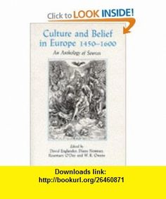 Culture and Belief in Europe 1450 - 1600 An Anthology of Sources (9780631169918) David Englander, Diana Norman, Rosemary ODay, W. R. Owens , ISBN-10: 0631169911  , ISBN-13: 978-0631169918 ,  , tutorials , pdf , ebook , torrent , downloads , rapidshare , filesonic , hotfile , megaupload , fileserve