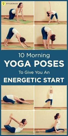 10 Monring Yoga poses to give you an Energetic start