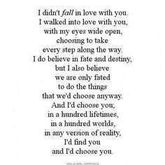 I do believe in fate and destiny, but i also believe we are only fated to do the things that we'd choose anyway♡