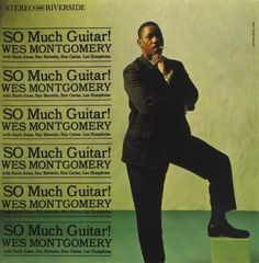 Wes Montgomery - 1961 - So Much Guitar! (Riverside)