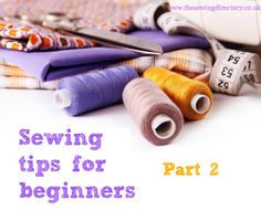 Sewing tips for beginners - Learn how to sew