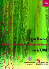 Guía práctica de calidad ambiental y sostenibilidad en la UVa / Oficina de Calidad Ambiental y Sostenibilidad  L/Bc 504.0 UNI gui   http://almena.uva.es/search~S1*spi?/cL%2FBc+504/cl+bc+504/51%2C375%2C568%2CE/frameset&FF=cl+bc+504+0+uni+gui&1%2C1%2C