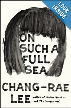 On Such a Full Sea by Chang-rae Lee - A teenage girl may unknowingly hold the key to the world's survival in this gripping novel by Chang-rae Lee, set in a disconcertingly plausible future version of America.  -- From Parade Picks: 10 New Books You'll Love, 3/9/2014