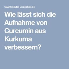 Wie lässt sich die Aufnahme von Curcumin aus Kurkuma verbessern?