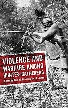 Violence and warfare among hunter-gatherers @ 306.364 V81 2014