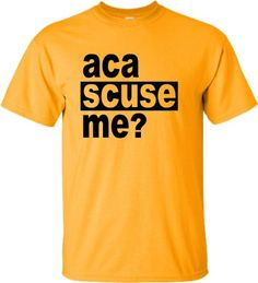 Large Gold Adult Aca Scuse Me? Funny Pitch Perfect Quote Inspired T-Shirt Go All Out Screenprinting,http://www.amazon.com/dp/B00EOWRTWC/ref=cm_sw_r_pi_dp_Bctjsb0A10069B09