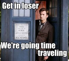 Guess I am not a loser then. STILL WAITING FOR YOU TO PICK ME UP, DOCTOR! >3< #doctorwho