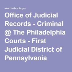 https://www.pinterest.com/jjerome958/2the-philadelphia-editor-2015-edition/ Office of Judicial Records - Criminal @ The Philadelphia Courts - First Judicial District of Pennsylvania