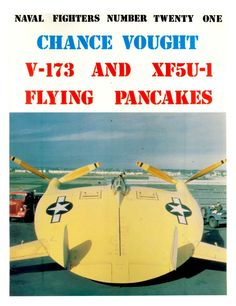 Chance Vought v-173 & Xf5U-1 Flying Pancakes